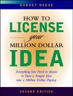 >How to License Your Million Dollar Idea: Everything You Need To Know To Turn a Simple Idea into a Million Dollar Payday, 2nd Edition